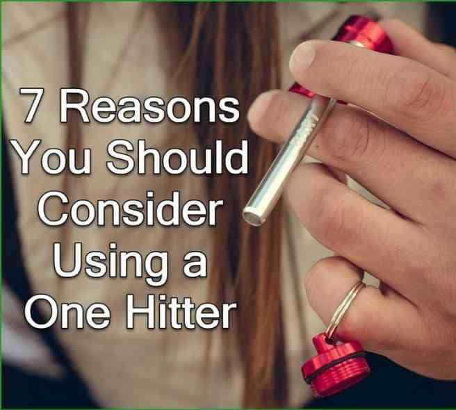 7 Reasons You Should Consider Using a One Hitter