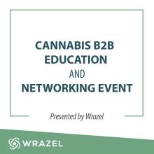 Cannabis B2B Networking & Educational Event